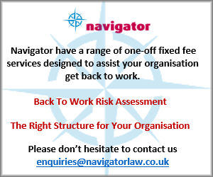 Navigator have a range of one-off fixed fee services designed to assist your organisation get back to work:       Back to work risk assessment       The right structure for your organisation              Please don't hesitate to contact us: enquiries@navigatorlaw.co.uk